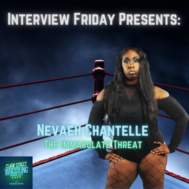 """Episode image for Interview Friday Presents : Nevaeh Chantelle  """" The Immaculate Threat"""""""