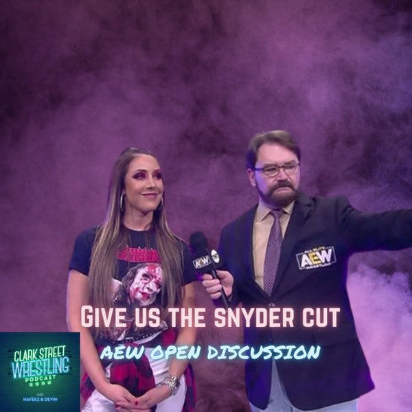 Give Us The Snyder Cut ( AEW Open discussion ) Image