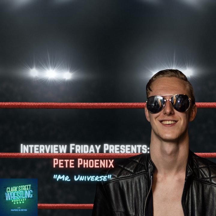 """Episode image for Interview Friday Presents : Pete Phoenix """" Mr. Universe"""""""