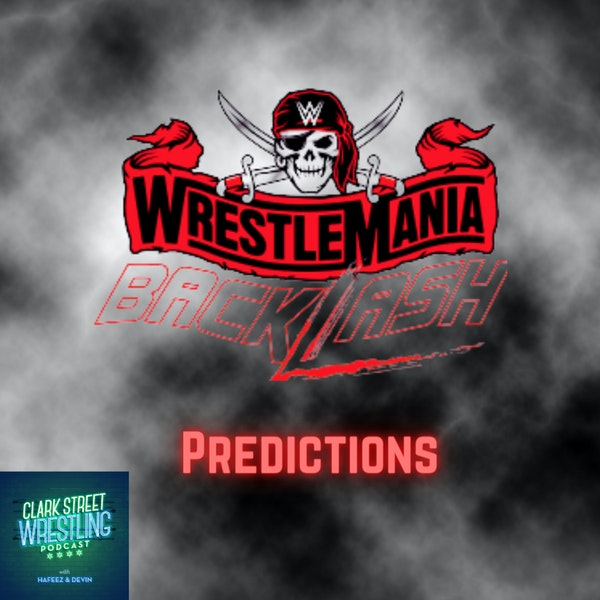 We're Back!!! (WrestleMania Backlash Predictions ) Image