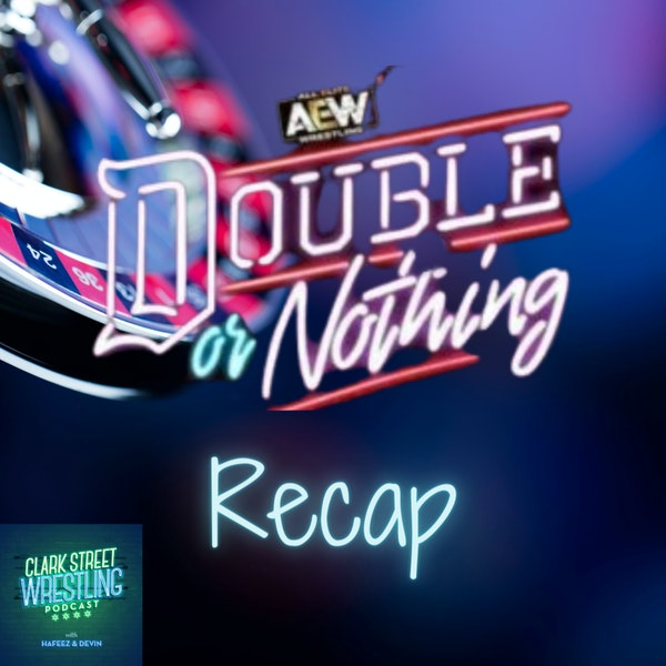 Where Are The Main Stories ( AEW Double Or Nothing Recap) Image