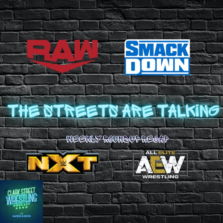 Episode image for The Streets Are Talking (Weekly Roundup)