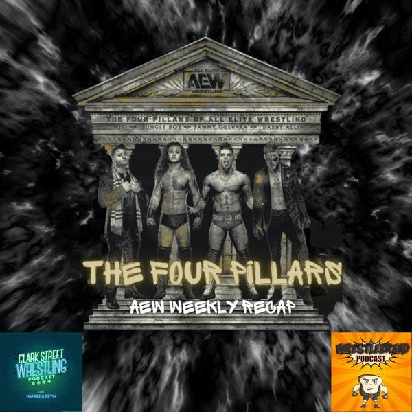 The Four Pillars  (AEW Weekly Recap) Image