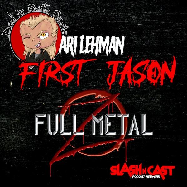 "E109. Bonus Interview | Ari Lehman ""First Jason"" and Full Metal Z"