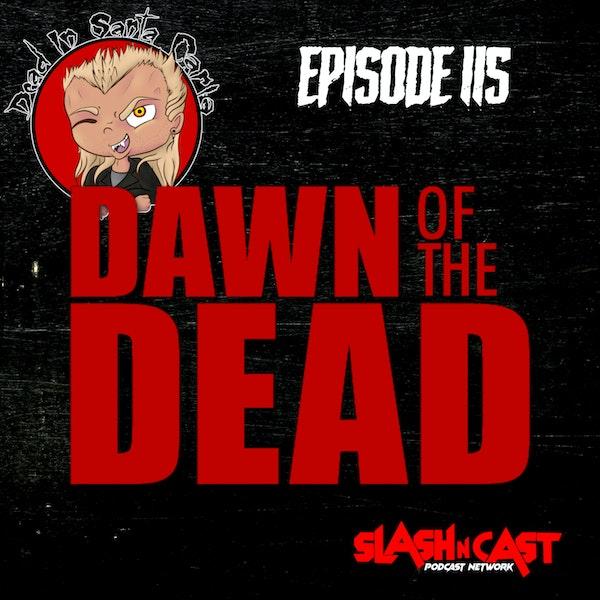 E115. Dawn of the Dead (2004)   Discussion/Review