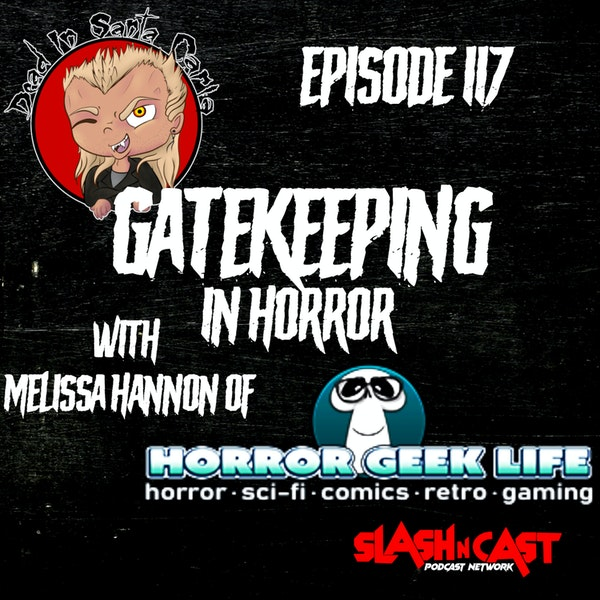 E117. Bonus Discussion | Gatekeeping in Horror ft. Melissa Hannon of Horror Geek Life