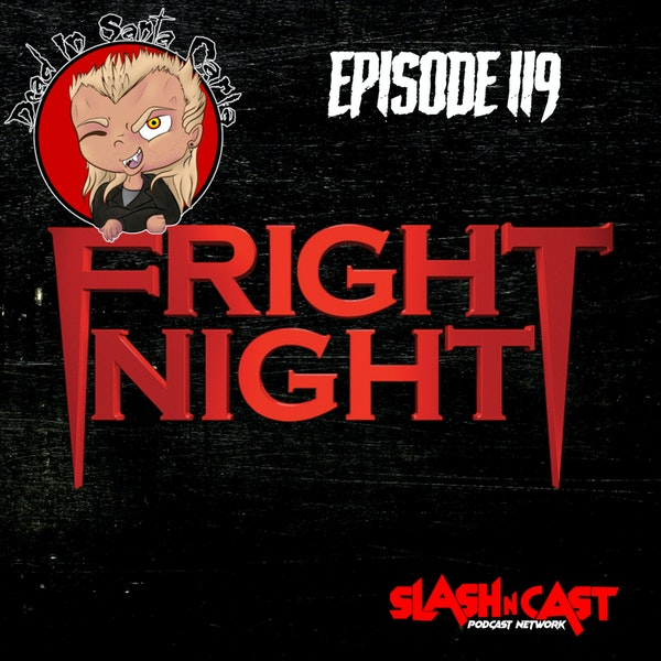 E119. Fright Night (2011) | Discussion/Review