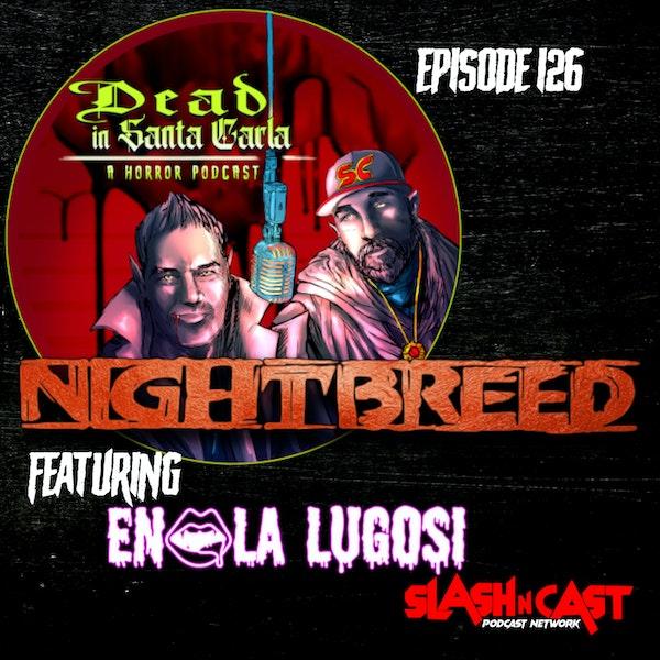 E126. Nightbreed (1990) ft. Enola Lugosi | Discussion/Review
