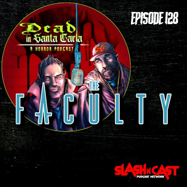 E128. The Faculty (1998) | Discussion/Review