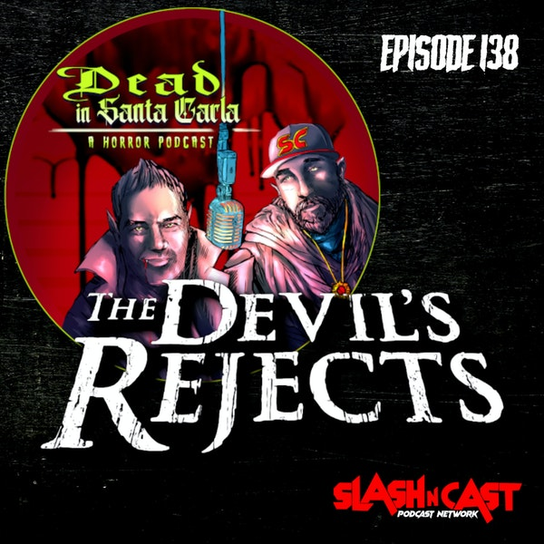 E138. The Devil's Rejects (2005) | Discussion/Review