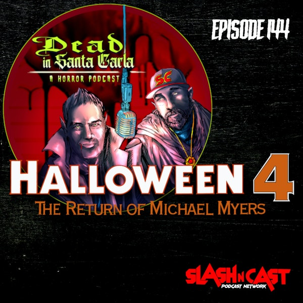 E144. Halloween 4: The Return of Michael Myers (1988)   Discussion/Review