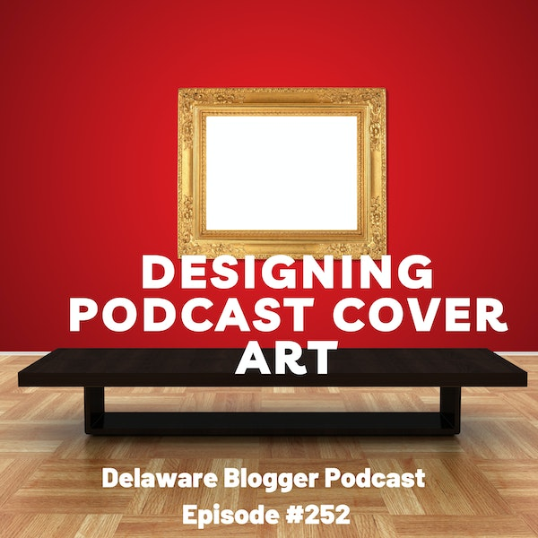 Designing Podcast Cover Art - Eps. #252
