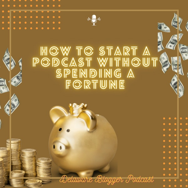How to Start a Podcast Without Spending a Fortune