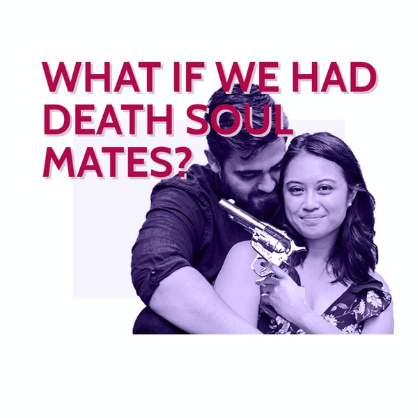 What if we had death soul mates?