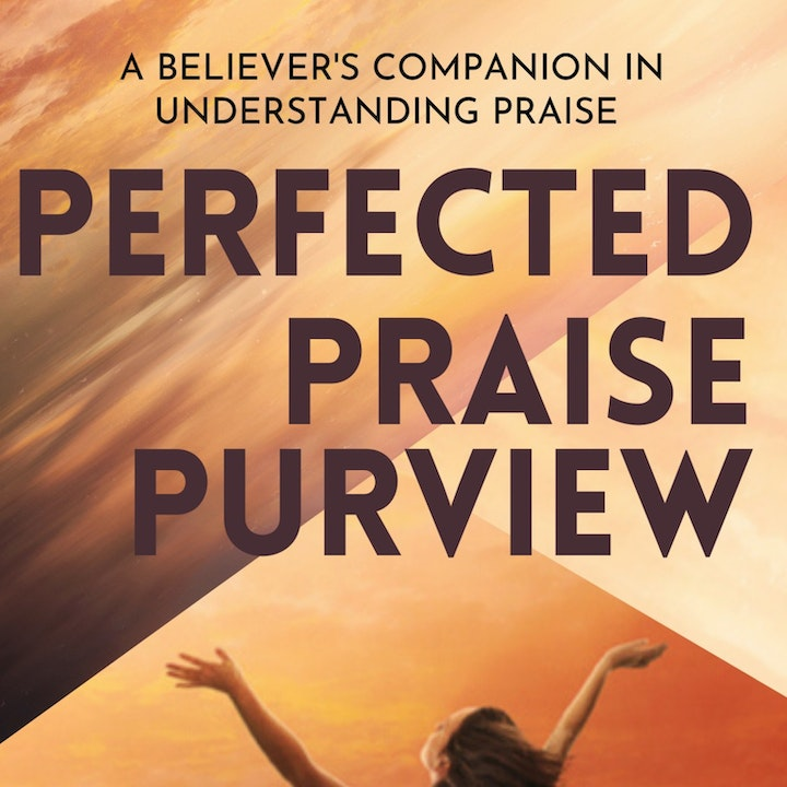 Perfected Praise Purview Preview.