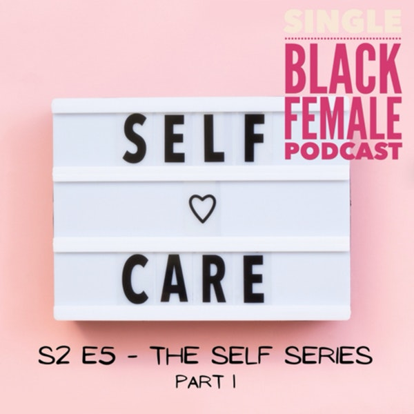 S2 E5 - The Self Series Part 1 (Self Care) Image