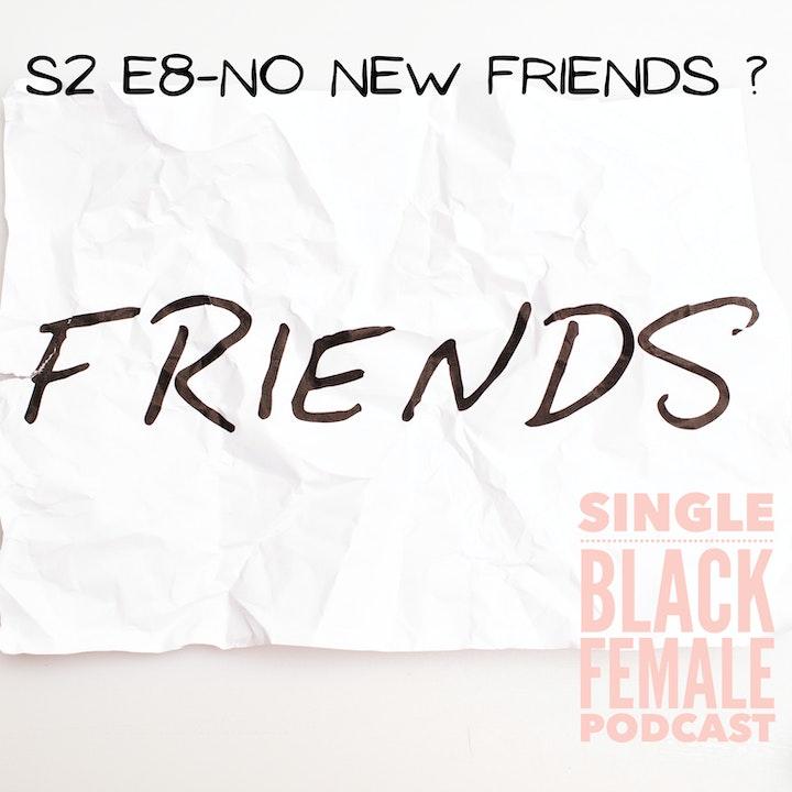 No New Friends? - S2 E8