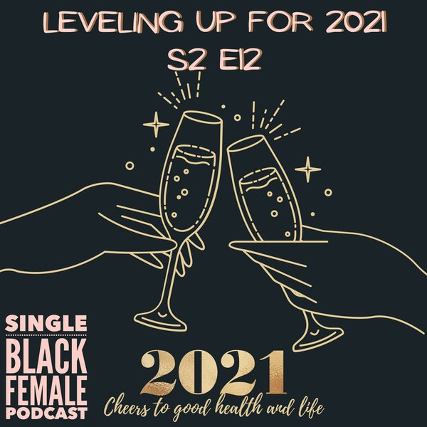 Healthy Life Changes for 2021 - S2 Ep12