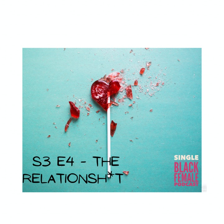 The Relationsh*t - S3 E4