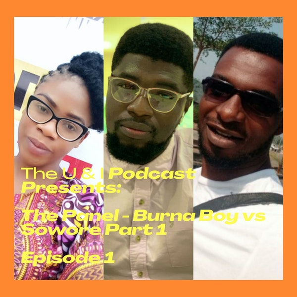 The U & I Podcast Presents: The Panel - Burna Boy vs Sowore Part 1 Image