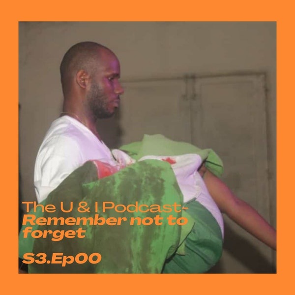 The U & I Podcast - Episode 00 - Remember not to forget #EndSARS Image
