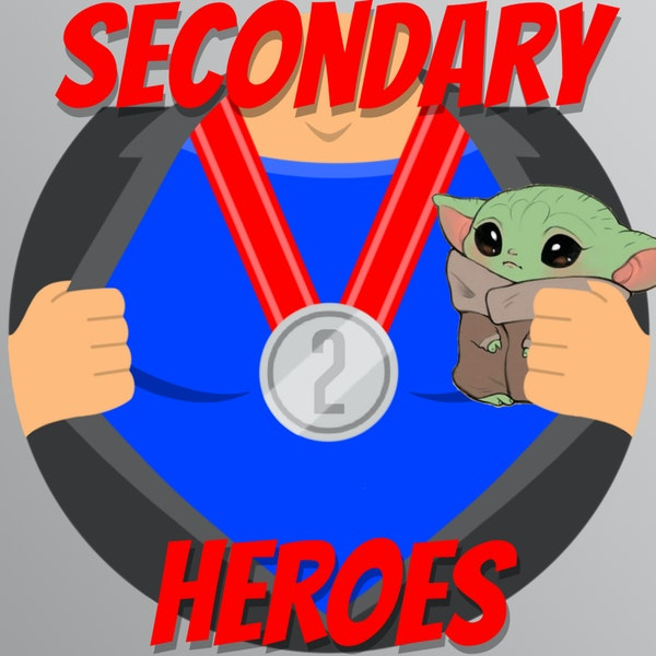 Secondary Heroes Podcast Episode 98: May The Fourth Be With You Image