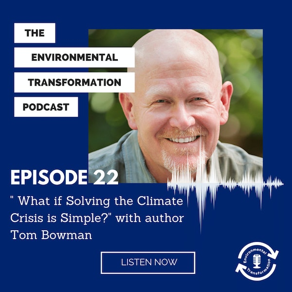 """""""What if Solving the Climate Crisis is Simple?"""" with Author Tom Bowman Image"""