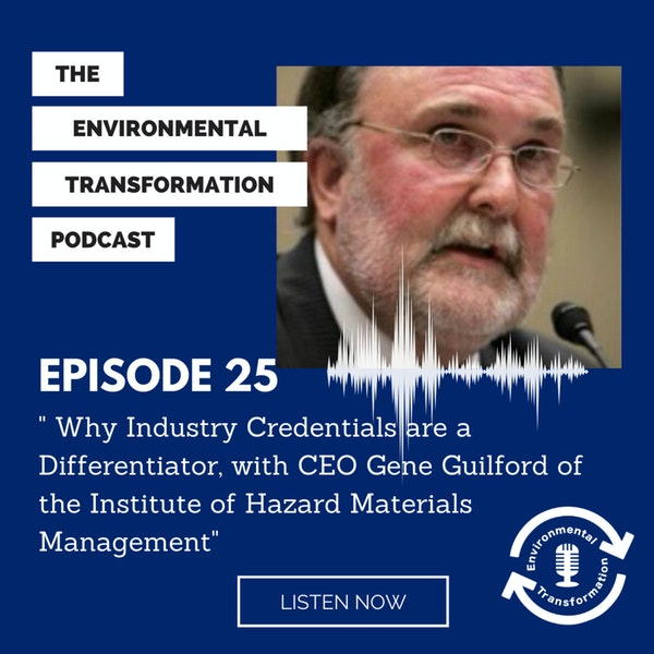 Why Industry Credentials are a Differentiator, with CEO Gene Guilford of the Institute of Hazardous Materials Management (IHMM). Image