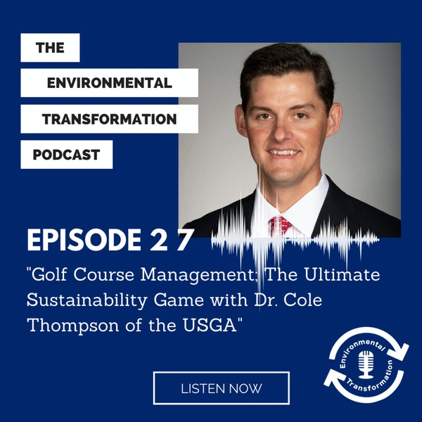 Golf Course Management; The Ultimate Sustainability Game with Dr. Cole Thompson of the USGA Green Section. Image