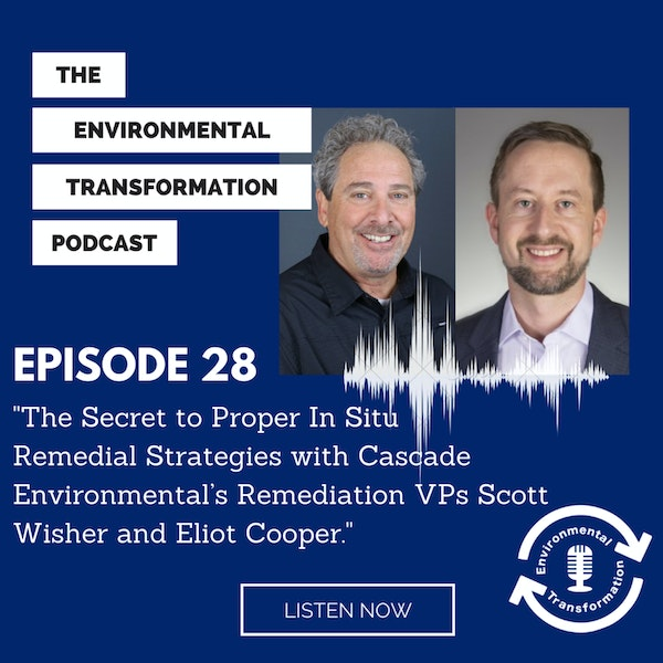 The Secret to Proper In situ Remedial Strategies with Cascade Environmental's Remediation VPs Scott Wisher and Eliot Cooper. Image