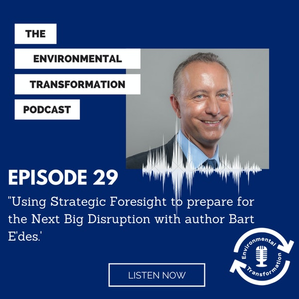 Using Strategic Foresight to prepare for the Next Big Disruption with author Bart E'des. Image