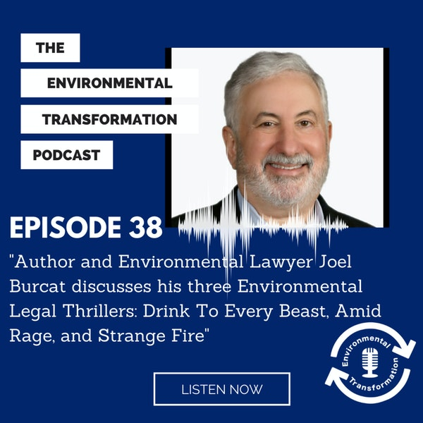 Author and Environmental Lawyer Joel Burcat Discusses His Three Environmental Legal Thrillers: Drink to Every Beast, Amid Rage, and Strange Fire Image