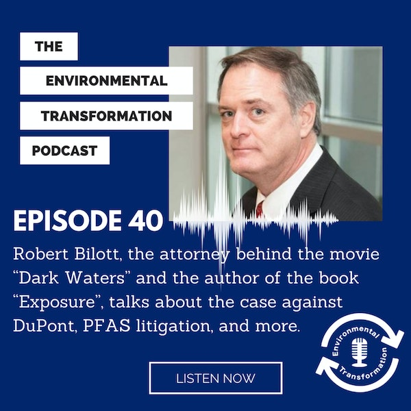 """Robert Bilott, the attorney behind the movie """"Dark Waters"""" and the author of the book """"Exposure"""", talks about the case against DuPont, PFAS litigation, and more. Image"""