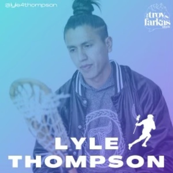 """lacrosse star Lyle Thompson on """"the medicine game,"""" early fatherhood & mistreatment of Native Americans."""