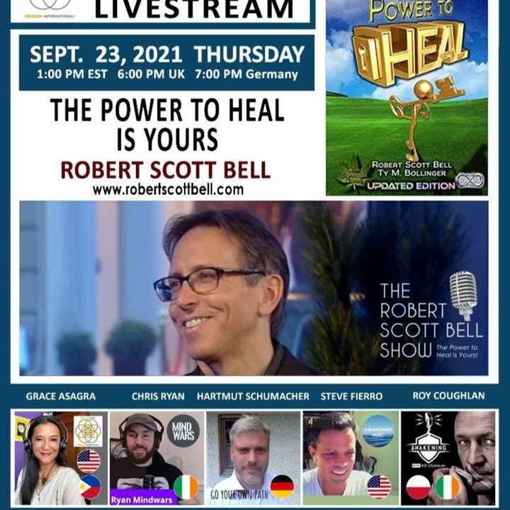 #110 The Power to Heal is Yours - Robert Scott Bell with Freedom Broadcasters
