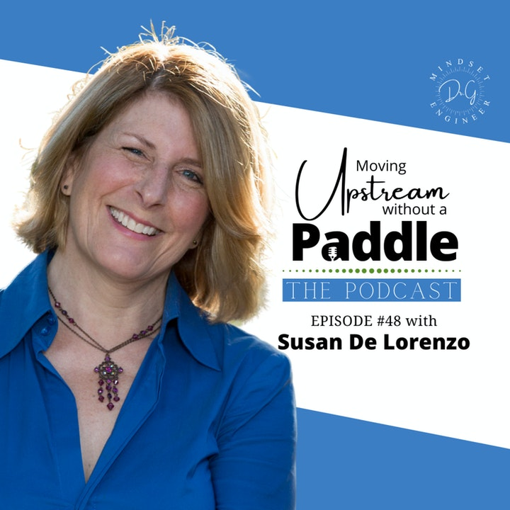 Get to the Mode of Learning and Doing - Susan De Lorenzo