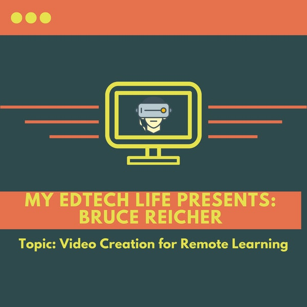 Episode 09: Video Creation for Remote Learning Image