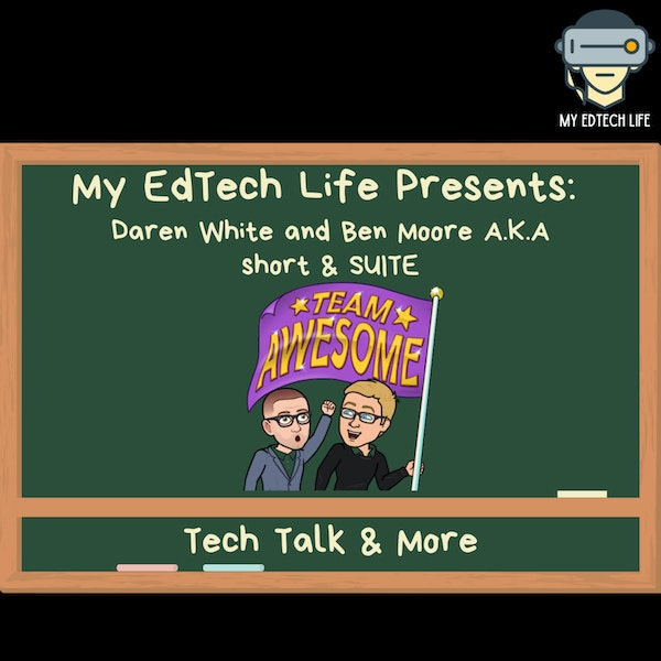 Episode 11: Tech Talks & More with Ben Moore and Daren White Image