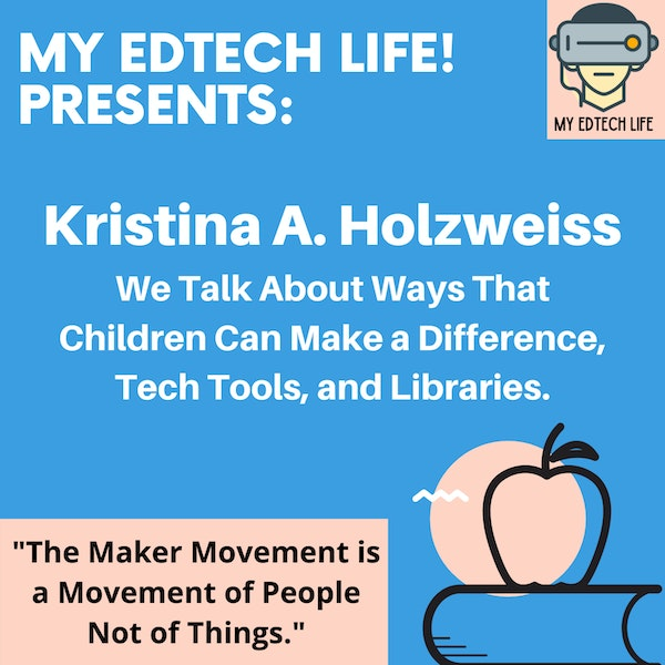 Episode 14: Ways That Children Can Make a Difference, Tech Tools, and Libraries with Kristina Holzweiss Image