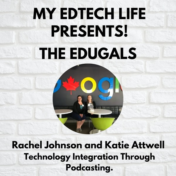 Episode 22: My EdTech Life Presents! The Edugals Image