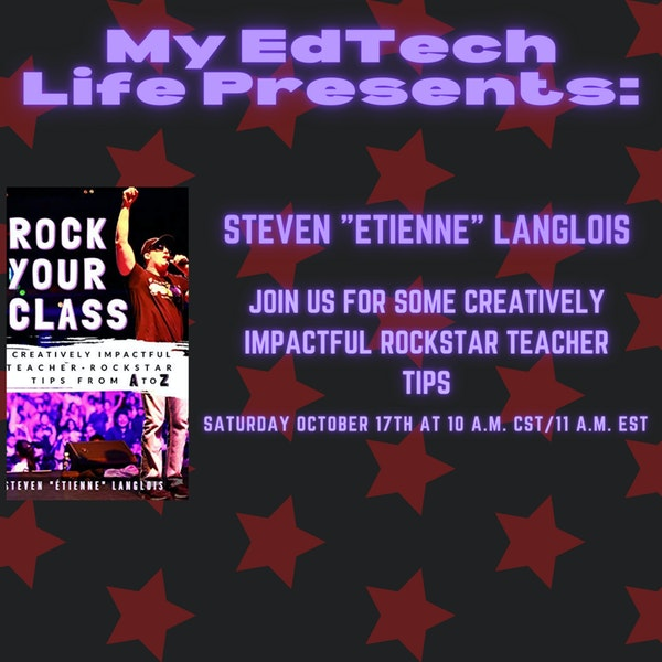 "Episode 27: My EdTech Life Presents: Rock Your Class with Steven ""Etienne"" Langlois"