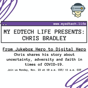 Episode 31: My EdTech Life Presents: From Jukebox Hero to Digital Hero with Chris Bradley