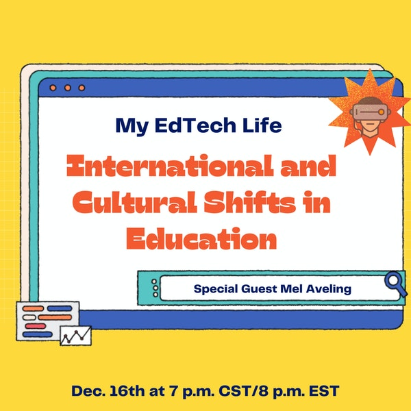 Episode 34: My EdTech Life Presents: International and Cultural Shifts in Education with Mel Aveling Image