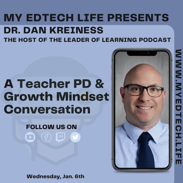 Episode 36: My EdTech Life Presents: A Teacher PD & Growth Mindset Conversation with Dr. Dan Kreiness Image