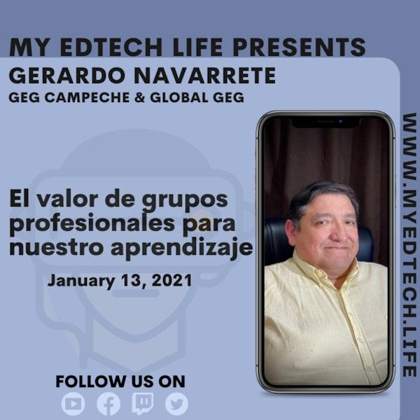Episode 37: El valor de grupos profesionales para nuestro aprendizaje con Gerardo Navarrete Image