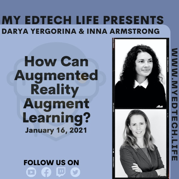 Episode 38: How Can Augmented Reality Augment Learning? Darya Yergorina & Inna Armstrong Image