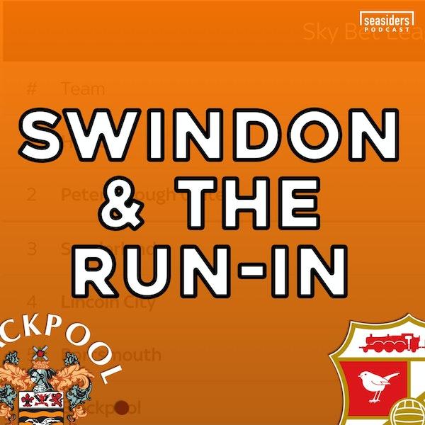 #175 : Swindon and the run-in