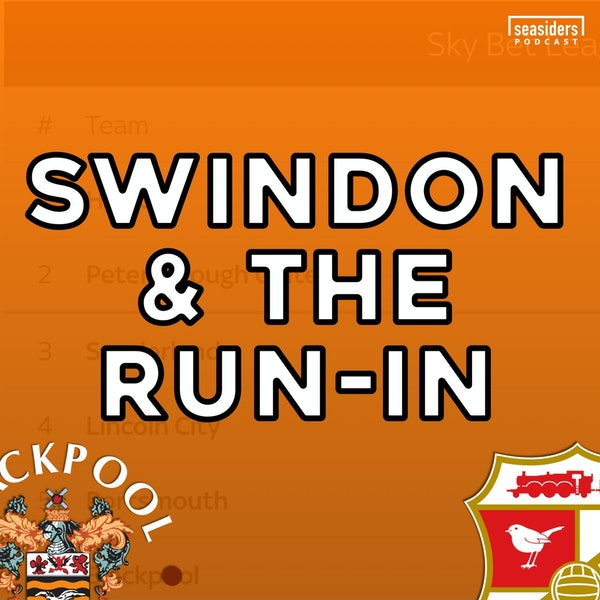#175 : Swindon and the run-in