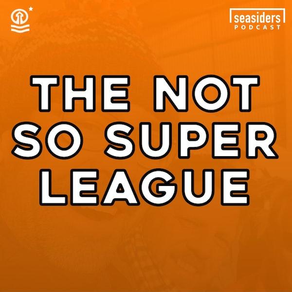 The Not-so Super League Image