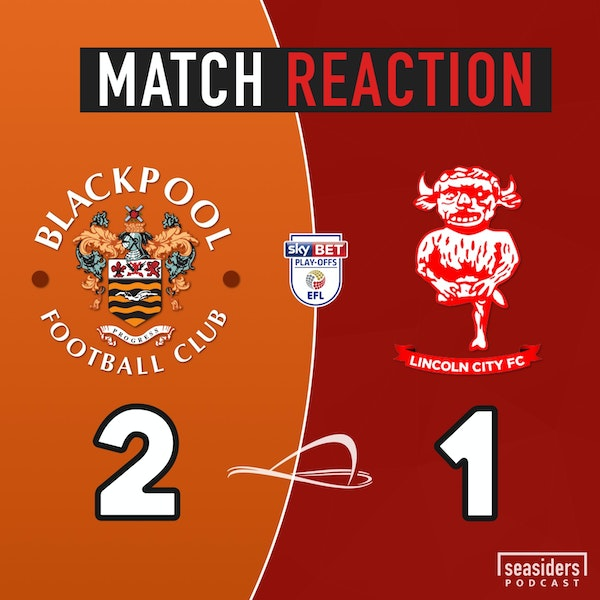 Blackpool 2 - Lincoln City 1 : L1 Play-off Final Image